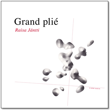 Raisa Jäntti - Grand plie